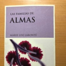 Libros de segunda mano: LA FAMILIA DE LAS ALMAS. MARIE LISE LABONTÉ. LUCI´DERNAGA. ESPIRITUALIDAD. SANACIÓN. Lote 247422320