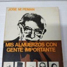 Libros de segunda mano: JOSÉ Mª. PEMAN. MIS ALMUERZOS CON GENTE IMPORTANTE. DOPESA.. Lote 247440125
