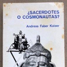 Libros de segunda mano: ¿SACERDOTES O COSMONAUTAS?. ANDREAS FABER KAISER. EDITORIAL ATE 1971. Lote 133833253