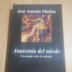 Libros de segunda mano: ANATOMÍA DEL MIEDO. UN TRATADO SOBRE LA VALENTÍA (JOSÉ ANTONIO MARINA). Lote 247446600
