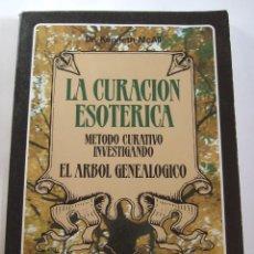 Libros de segunda mano: LA CURACION ESOTERIA - METODO CURATIVO INVESTIGANO EL ARBOL GENEALOGICO - KENNETH MCALL -1986. Lote 247460020
