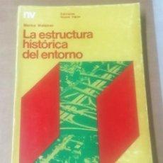 Libros de segunda mano: MARINA WAISMAN, LA ESTRUCTURA HISTÓRICA DEL ENTORNO, NUEVA VISIÓN, BUENOS AIRES, 1972. Lote 247602315