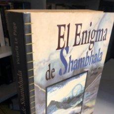 Libros de segunda mano: EL ENIGMA DE SHAMBHALA DE VICTORIA LEPAGE. Lote 247642635