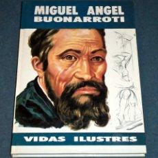 """Libros de segunda mano: LIBRO """"VIDAS ILUSTRES - MIGUEL ÁNGEL BUONARROTI"""" (SUSAETA EDICIONES). Lote 247681890"""