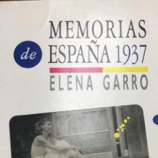 Libros de segunda mano: MEMORIAS DE ESPAÑA 1937. ELENA GARRO. 1ª EDICIÓN. Lote 247702235