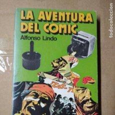 Libros de segunda mano: LA AVENTURA DEL CÓMIC. ALFONSO LINDO.. Lote 247716860
