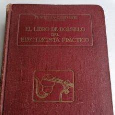 Libros de segunda mano: EL LIBRO DE BOLSILLO DEL ELECTRICISTA PRACTICO 3ª EDICION ESPAÑOLA 1946 EDITORIAL ARALUCE. Lote 247724320