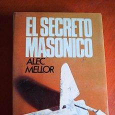 Libros de segunda mano: EL SECRETO MASÓNICO. ALEC MELLOR.. Lote 247737140