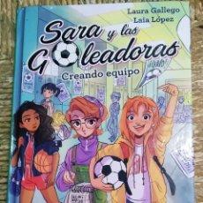 Libros de segunda mano: LIBRO, SARA Y LAS GOLEADORAS.. Lote 247770830