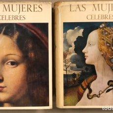 Libros de segunda mano: LAS MUJERES CÉLEBRES. VV.AA. EDITORIAL GUSTAVO GILI 1966. 2 TOMOS.. Lote 247780735