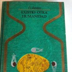 Libros de segunda mano: EXISTIÓ OTRA HUMANIDAD DE J.J BENÍTEZ. Lote 247915215
