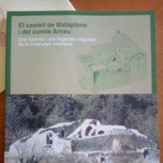 Libros de segunda mano: EL CASTELL DE MATAPLANA I DEL COMTE ARNAU UNA HISTÒRIA I LLEGENDA DE LA CATALUNYA MEDIEVAL /RIPOLLES. Lote 247936370