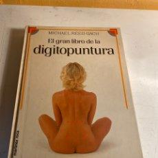 Libros de segunda mano: EL GRAN LIBRO DE LA DIGITOPUNTURA. Lote 247989625