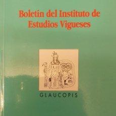 Libros de segunda mano: BOLETÍN GLAUCOPIS INSTITUTO DE ESTUDIOS VIGUESES VIGO NUM. 6 AÑO 2000. Lote 248002430