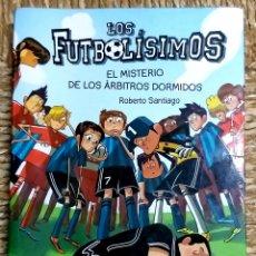 Libros de segunda mano: LIBRO, LOS FUTBOLÍSIMOS ( EL MISTERIO DE LOS ÁRBITROS DORMIDOS). Lote 248050165