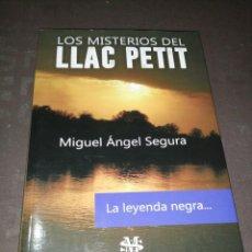Libros de segunda mano: MIGUEL ANGEL SEGURA, LOS MISTERIOS DEL LLAC PETIT. Lote 248107195