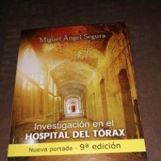 Libros de segunda mano: MIGUEL ANGEL SEGURA, INVESTIGACIÓN EN EL HOSPITAL DEL TÓRAX, 9 EDICIÓN. Lote 248107290