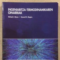 Libros de segunda mano: INGENIARITZA-TERMODINAMIKAREN OINARRIAK. MICHAEL J. MORAN Y HOWARD N. SHAPIRO.. Lote 248204020