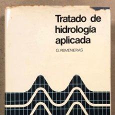 Libros de segunda mano: TRATADO DE HIDROLOGÍA APLICADA. G. REMENIERAS. EDITORES TÉCNICOS ASOCIADOS 1974. Lote 248223535