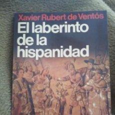 Libros de segunda mano: EL LABERINTO DE LA HISPANIDAD. X. RUBERT DE VENTOS. PLANETA, 1987.. Lote 248456475