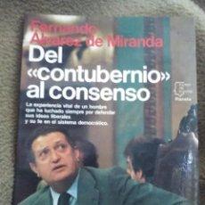 Libros de segunda mano: DEL CONTUBERNIO AL CONSENSO. F. ÁLVAREZ DE MIRANDA. PLANETA, 1985.. Lote 248460135