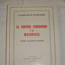 Libros de segunda mano: EL PARTIDO FERNANDINO Y LA MASONERÍA. GODOY, UN HOMBRE DE MÁQUINA. EL MARQUÉS DE VALDELOMAR. 1974. Lote 248480945