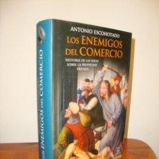 Libros de segunda mano: LOS ENEMIGOS DEL COMERCIO. UNA HISTORIA MORAL DE LA PROPIEDAD, I - ANTONIO ESCOHOTADO - COMO NUEVO. Lote 248491520