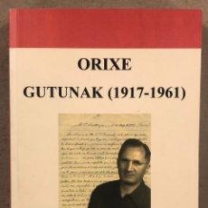 Libros de segunda mano: ORIXE GUTUNAK (1917-1961). PAULO ETA IBAI IZTUETAK PRETATUA. UTRIUSQUE VASCONIAE 2006. Lote 248499110