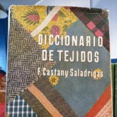 Libros de segunda mano: DICCIONARIO DE TEJIDOS - F. CASTANY SALADRIGAS - 1949 - BUEN ESTADO - ILUSTRADO. Lote 248588655