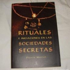 Libros de segunda mano: RITUALES E INICIACIONES EN LAS SOCIEDADES SECRETAS. 2004. Lote 248590170