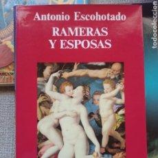 Libros de segunda mano: RAMERAS Y ESPOSAS (CUATRO MITOS SOBRE EL SEXO Y DEBER) ANTONIO ESCOHOTADO EDITORIAL ANAGRAMA 1993. Lote 248667165