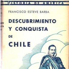 Libros de segunda mano: ESTEVE BARBA : DESCUBRIMIENTO Y CONQUISTA DE CHILE (SALVAT, 1946). Lote 248747410