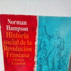 Libros de segunda mano: LIBRO HISTORIA SOCIAL DE LA REVOLUCIÓN FRANCESA. NORMAN HAMPSON. EDITORIAL ALIANZA. AÑO 1970.. Lote 248949540