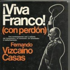 Libros de segunda mano: VIVA FRANCO CON PERDON. Lote 248997530
