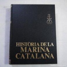 Libros de segunda mano: HISTÒRIA DE LA MARINA CATALANA - ARCADI GARCÍA SANZ - EDITORIAL AEDOS - 1977 - 1.ª EDICION - CATALAN. Lote 249004545