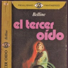 Libros de segunda mano: EL TERCER OÍDO - BELLINE - REALISMO FANTÁSTICO - PLAZA JANÉS 1977. Lote 249006090