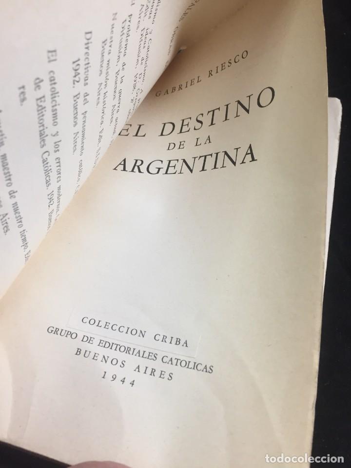 Libros de segunda mano: El destino de la Argentina. Gabriel Riesco. Grupo de Eds. Católicas 1944. intonso - Foto 3 - 249039210