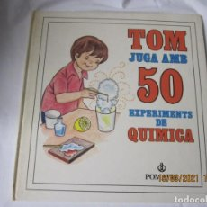 Libros de segunda mano: TOM JUGA AMB 50 EXPERIMENTS DE QUIMICA RAMON SABATES ILUSTRADO EN CATALAN. Lote 249067050