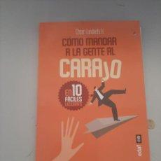 Libros de segunda mano: COMO MANDAR A LA GENTE AL CARAJO. Lote 249092730