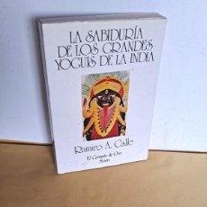 Libros de segunda mano: RAMIRO A. CALLE - LA SABIDURÍA DE LOS GRANDES YOGUIS DE LA INDIA - EL COMPAS DE ORO 1º EDICIÓN 1986. Lote 249095695