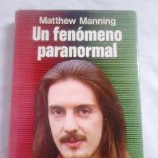 Libros de segunda mano: UN FENÓMENO PARANORMAL - MATTHEW MANNING - MARTÍNEZ ROCA, 1976 / PARAPSICOLOGÍA. Lote 248656700