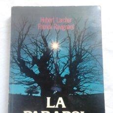 Libros de segunda mano: LA PARAPSICOLOGÍA - HUBERT LARCHER Y PATRICK RAVIGNANT - EDICIONES MENSAJERO, 1979. Lote 249156780