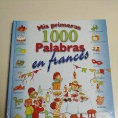 Libros de segunda mano: MIS 1000 PRIMERAS PALABRAS EN FRANCÉS. LIBSA. 1997.. Lote 249214495
