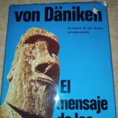 Libri di seconda mano: EL MENSAJE DE LOS DIOSES. VON DÄNIKEN. NUEVA FONTANA. EDICIONES MARTÍNEZ ROCA. AÑO 1976. CARTONÉ CON. Lote 249230310