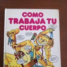 Libros de segunda mano: LIBRO CÓMO TRABAJA TU CUERPO VIAJE EN TORNO A LA MÁQUINA CORPORAL - SM -ENVÍO CERTIF- 4,99. Lote 249255770
