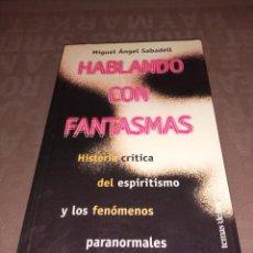 Libri di seconda mano: HABLANDO CON FANTASMAS, MIGUEL ÁNGEL SABADELL. Lote 249257255