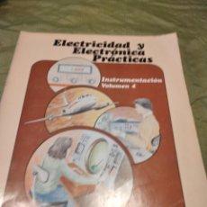 Libros de segunda mano: M-27 LIBRO ELECTRICIDAD Y ELECTRONICA PRACTICAS INSTRUMENTACION VOLUMEN 4. Lote 249360265