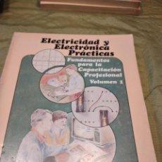 Libros de segunda mano: M-27 LIBRO ELECTRICIDAD Y ELECTRONICA FUNDAMENTOS PARA LA CAPACITACION PROFESIONAL VOL 1. Lote 249361180