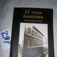 Libri di seconda mano: EL VIEJO INSTITUTO - ALONSO PEREZ DIAZ - LA PALMA. Lote 249395455