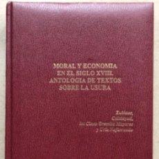 Libros de segunda mano: MORAL Y ECONOMÍA EN EL SIGLO XVIII. ANTOLOGÍA DE TEXTOS SOBRE LA USURA. VV.AA. 1995. 578 PÁGINAS.. Lote 140882570